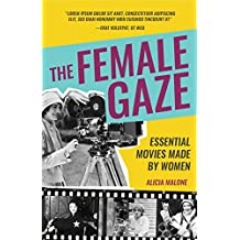 The Female Gaze: Essential Movies Made by Women