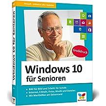 Windows 10 für Senioren: Der Lernkurs für Späteinsteiger – extra große Schrift und viele Merkhilfen. Aktuell inkl. April 2018 Update.