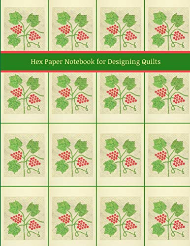 Hex Paper Notebook for Designing Quilts: Honeycomb Hexagonal Graph Paper