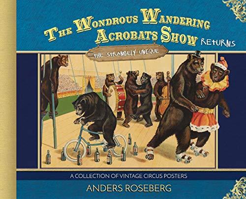 The Wondrous Wandering Acrobats Show Returns: The Strangely Unique -