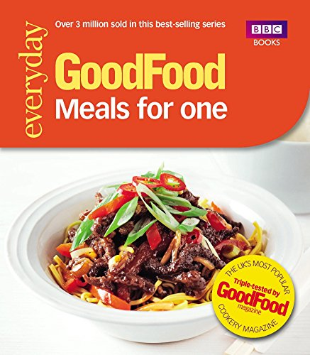 Good Food: Meals for One: Triple-tested recipes (Everyday Goodfood)