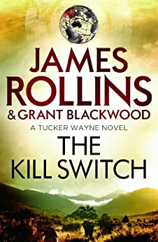 The Kill Switch (Tucker Wayne 1) (English Edition) par [Rollins, James]