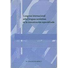 Congreso Internacional sobre lenguas neolatinas en la comunicacion especializada / International Congress on Latin languages ??in specialized communication