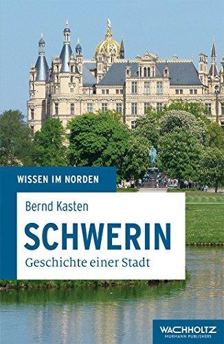 Schwerin: Geschichte einer Stadt (Wissen im Norden) by Bernd Kasten (2016-08-09): Alle Infos bei Amazon