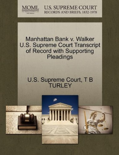 Manhattan Bank v. Walker U.S. Supreme Court Transcript of Record with Supporting Pleadings
