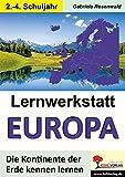 Lernwerkstatt EUROPA: Die Kontinente der Erde kennen lernen