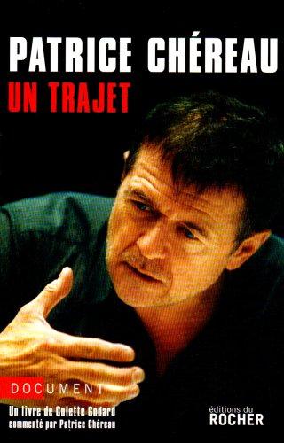 Patrice Chéreau : Un trajet