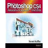 Adobe Photoshop CS4 : Astuces et secrets inédits