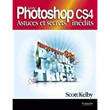 Adobe Photoshop CS4 : Astuces et secrets inédits