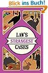 Law's Strangest Cases: Extraordinary...