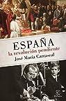 España: la revolución pendiente par Carrascal