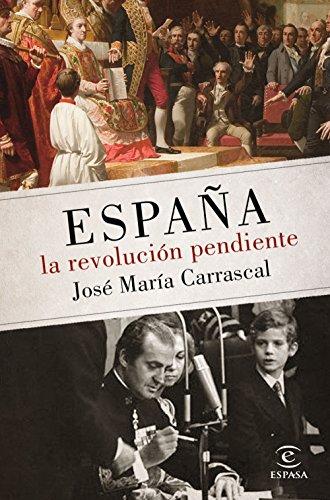 Descargar Libro España: la revolución pendiente (1808 - 2016) de José María Carrascal