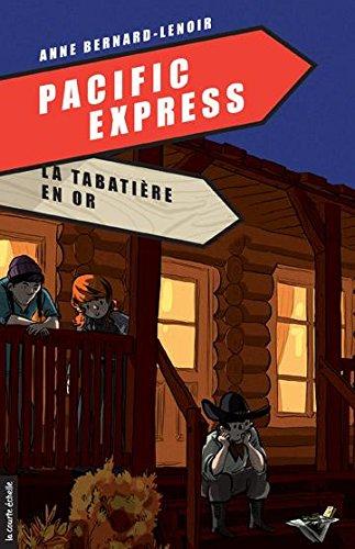 Livre gratuits La tabatière en or: Pacific Express, tome 3 epub pdf