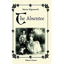 The Absentee by Maria Edgeworth (2000-02-29)
