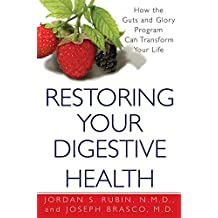 Restoring Your Digestive Health:: How The Guts And Glory Program Can Transform Your Life