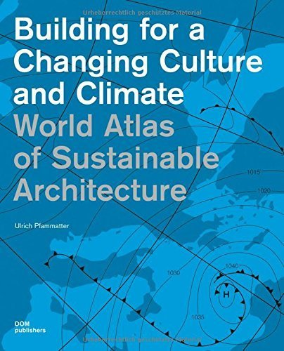 World Atlas of Sustainable Architecture (Construction and Design Manual) by Pfammatter, Ulrich (2014) Hardcover par Ulrich Pfammatter