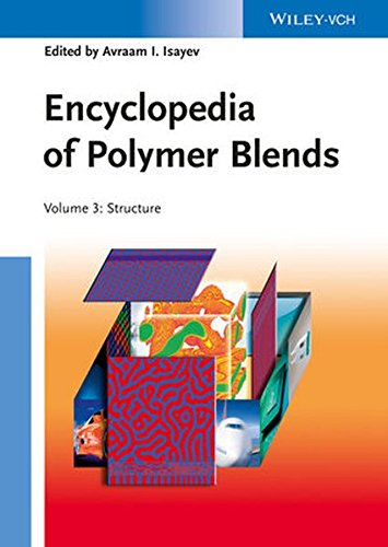 Encyclopedia of Polymer Blends, Volume 3: Structure