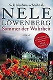 Sommer der Wahrheit: Nele Neuhaus schreibt als Nele Löwenberg (Sheridan-Grant-Serie, Band 1)