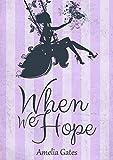 When We Hope: Ein Liebesroman von Amelia Gates