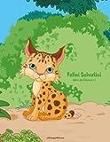 Felini Selvatici Libro Da Colorare: Volume 1