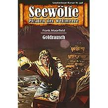 Seewölfe - Piraten der Weltmeere 348: Goldrausch
