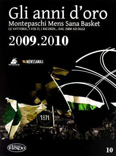 Gli anni d'oro. Montepaschi mens sana basket. Le vittorie, i volti, i ricordi. dal 2000 ad oggi: 10 por aa.vv.