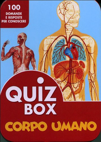 Corpo umano. 100 domande e risposte per conoscere. Ediz. illustrata