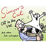 Simon's Cat: Off to the Vet . . . and Other Cat-astrophes by Simon Tofield (2015-10-29)