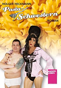 Pasta-Schwestern (German Edition) by [Heckmann, Holger]