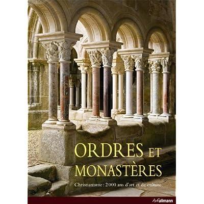 Ordres et Monastères - Christianisme : 2000 Ans d'Art et de Culture