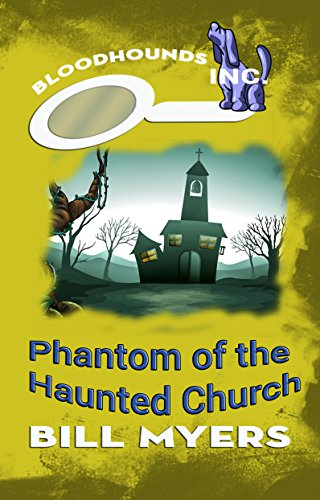 Phantom of the Haunted Church (Bloodhounds, Inc. Book 3)