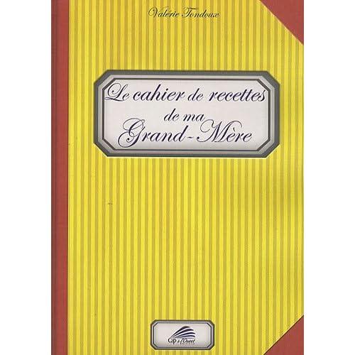 Le cahier de recettes de ma grand-mère
