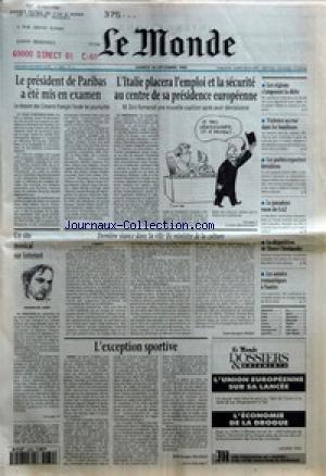 MONDE (LE) [No 15839] du 30/12/1995 - LE PRESIDENT DE PARIBAS A ETE MIS EN EXAMEN - L'ITALIE PLACERA L'EMPLOI ET LA SECURITE AU CENTRE DE SA PRESIDENCE EUROPEENNE - LES REGIONS S'IMPOSENT LA DIETE - VIOLENCE ACCRUE DANS LES BANLIEUES - LES POETES-REPORTERS BRESILIENS - LE PARADOXE RUSSE DE GAZ - LA DISPARITION DE SHURA CHERKASSKY - LES ANNEES ROMANTIQUES A NANTES - UN SITE MUSICAL SUR INTERNET - DERNIERE SEANCE DANS LA VILLE DU MINISTRE DE LA CULTURE PAR JEAN-JACQUES ROLLAT - L'EXCEPTION SPORTI par Collectif