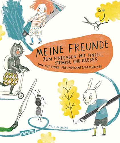Meine Freunde - zum Eintragen mit Pinsel, Stempel, Kleber: und einer Freundschaftsgeschichte zum Vorlesen -