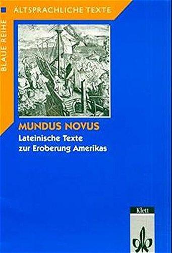 Mundus Novus: Lateinische Texte zur Eroberung Amerikas (Altsprachliche Texte Latein)