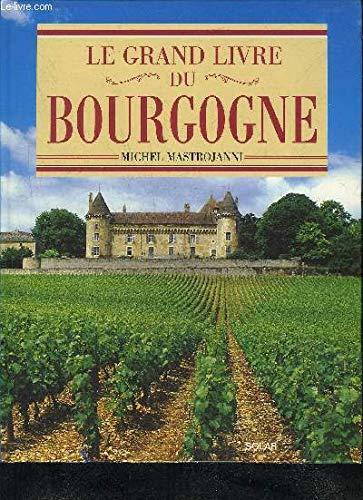Le grand livre du Bourgogne par Michel Mastrojanni