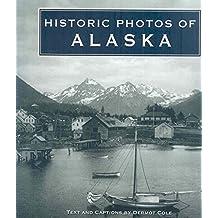 [(Historic Photos of Alaska)] [By (author) Dermot Cole] published on (February, 2008)