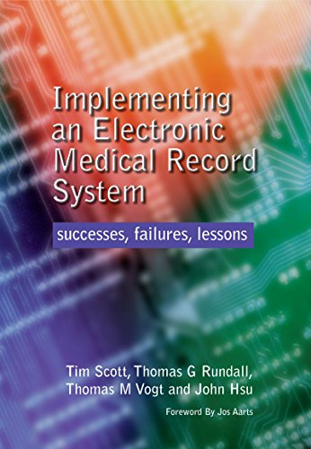 Implementing an Electronic Medical Record System: Successes, Failures, Lessons (English Edition)