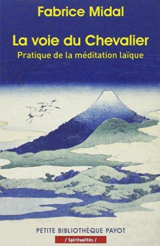 La voie du Chevalier : Pratique de la méditation laïque par Fabrice Midal