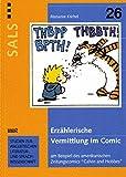 """Erzählerische Vermittlung im Comic am Beispiel des amerikanischen Zeitungscomics """"Calvin and Hobbes"""" (SALS) - Marianne Krichel"""