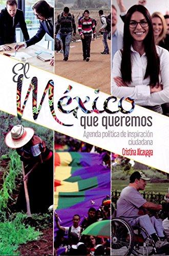 El México que queremos: Agenda política de inspiración ciudadana por Cristina  Alcayaga