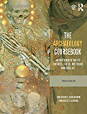 The Archaeology Coursebook: An Introduction to Themes, Sites, Methods and Skills