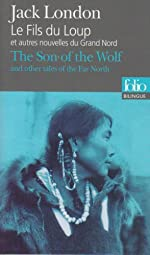 Le Fils du Loup et autres nouvelles du Grand Nord/The Son of the Wolf and other tales of the Far North de Jack London