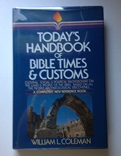 Todays Handbook Bible Times Customs by William L. Coleman (1-May-1984) Hardcover