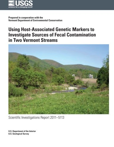 Using Host-Associated Genetic Markers to Investigate Sources of Fecal Contamination in Two Vermont Streams por U.S. Department of the Interior