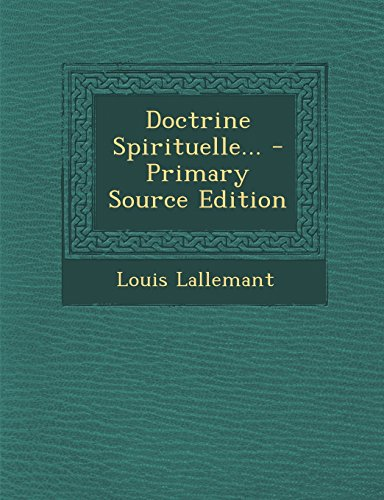 Doctrine Spirituelle... - Primary Source Edition