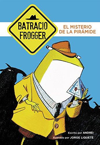 El misterio de la pirámide (Un caso de Batracio Frogger 1) por Andrei/Jorge Liquete