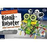 Der kleine Hacker: Bionik-Roboter selber bauen und erleben: Tauche ein in die spannende Welt der Bionik und baue deinen ersten Laufroboter