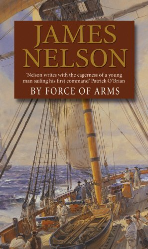 By Force Of Arms by James Nelson (2010-05-18)