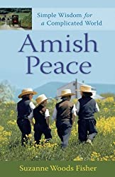 Amish Peace: Simple Wisdom for a Complicated World by Suzanne Woods Fisher (2009-09-05)
